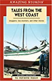 Adrienne Mason: Tales From The West Coast: Smugglers, Sea Monsters, and Other Stories (Amazing Stories)
