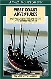 Mason, Adrienne: West Coast Adventures: Shipwrecks, Lighthouses, and Rescues Along Canada's West Coast (Amazing Stories (Altitude Publishing))