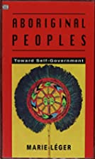 Aboriginal Peoples: Toward Self-Government…