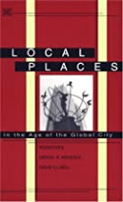 Local Places: In the Age of the Global City…
