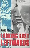 "Mandel, David: LOOKING EAST LEFTWARDS (Former ""State Socialist"" World Series) (v. 2)"