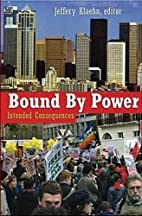 Bound by Power: Intended Consequences by…