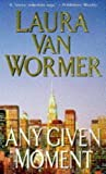 Van Wormer, Laura: Any Given Moment