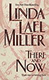 Miller, Linda Lael: There and Now