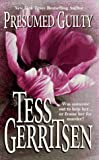 Gerritsen, Tess: Presumed Guilty