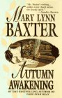 Autumn Awakening by Mary Lynn Baxter