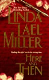 Miller, Linda L.: Here and Then