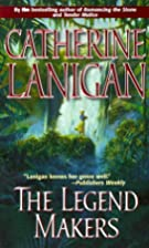 The Legend Makers by Catherine Lanigan