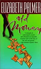 Old Money by Elizabeth Palmer