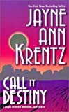 Krentz, Jayne Ann: Call It Destiny