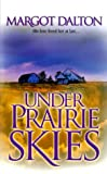 Dalton, Margot: Under Prairie Skies