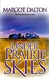Dalton, Margot: Under Prairie Skies