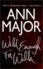 Wild Enough For Willa (Mira) by Ann Major