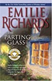 Richards, Emilie: The Parting Glass