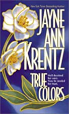True Colors by Jayne Ann Krentz