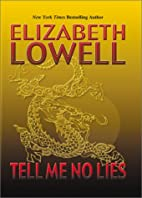 Tell Me No Lies by Elizabeth Lowell