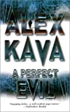 Kava, Alex: A Perfect Evil