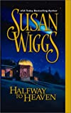 Wiggs, Susan: Halfway to Heaven