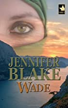 Wade by Jennifer Blake