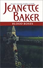 Blood Roses by Jeanette Baker