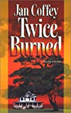 Coffey, Jan: Twice Burned