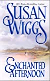 Wiggs, Susan: Enchanted Afternoon