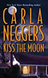 Neggers, Carla: Kiss the Moon