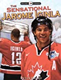 Bailey, Peter: The Sensational Jarome Iginla (Hockey Canada)