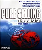 Wayne Vanwyck: Pure Selling: The Basics (Self-Counsel Business)