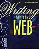 Kilian, Crawford: Writing for the Web : Writers' Edition