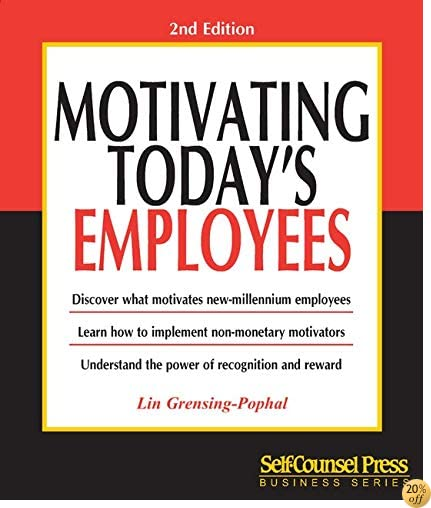 Motivating Today's Employees (101 for Small Business Series)