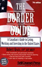 The Border Guide: A Canadian's Guide to…