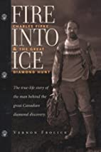 Fire Into Ice: Charles Fipke and the Great…