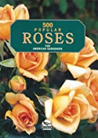 500 Popular Roses: For Canadian Gardeners