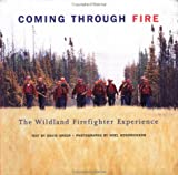 Greer, David: Coming Through Fire: The Wildland Firefighter Experience