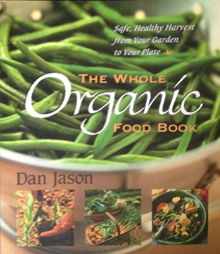 the-whole-organic-food-book-safe-healthy-harvest-from-your-garden-to-your-plate