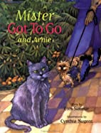 Mister Got to Go and Arnie by Lois Simmie