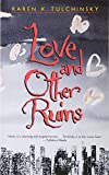 Tulchinsky, Karen X.: Love and Other Ruins