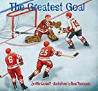 The Greatest Goal (Hockey Heroes Series) by…