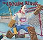 The Goalie Mask (Hockey Heroes Series) by…
