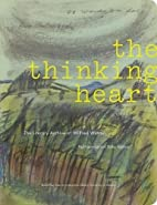 The thinking heart : the literary archive of…