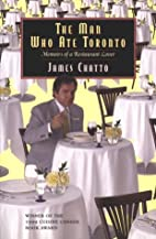 The Man Who Ate Toronto by James Chatto