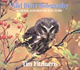 Fitzharris, Tim: Wild Bird Photography: National Audubon Society Guide