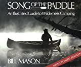 Mason, Bill: Song of the Paddle: An Illustrated Guide to Wilderness Camping