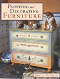 McGraw, Sheila: Painting and Decorating Furniture