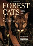 Kobalenko, Jerry: Forest Cats of North America: Cougars, Bobcats, Lynx