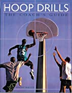 Hoop Drills: The Coach's Guide by Vincent M.…