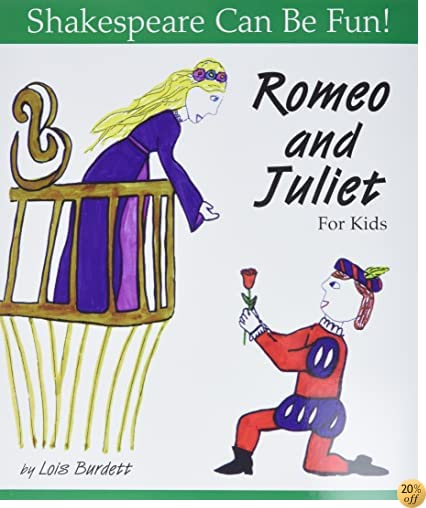TRomeo and Juliet for Kids (Shakespeare Can Be Fun!)