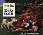 Little Toby and the Big Hair by Kim…