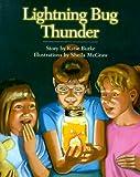 Burke, Katie: Lightning Bug Thunder